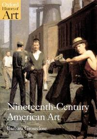 Nineteenth-Century American Art (Oxford History of Art)