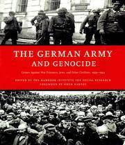 The German Army and Genocide: Crimes Against War Prisoners, Jews, and Other Civilians in the...