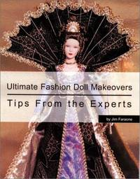 Ultimate Fashion Doll Makeovers: Tips from the Experts