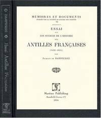 Essai Sur Les Sources De L'histoire Des Antilles Francaises, 1492-1664 (French Edition)
