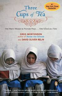image of Three Cups of Tea: One Man's Mission to Promote Peace - One School at a Time [Paperback] Greg Mortenson and David Oliver Relin