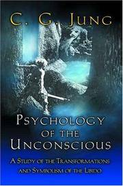 Psychology of the Unconscious: A Study of the Transformations and Symbolisms of the Libido. by  C. G Jung - Paperback - from BEST BATES and Biblio.com