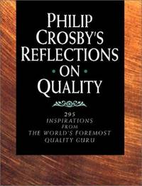 Philip Crosby's Reflections On Quality