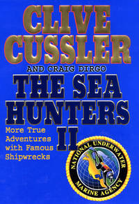 The Sea Hunters Vol. II : More True Adventures with Famous Shipwrecks (Vol. II)