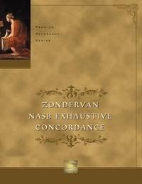 Zondervan NASB Exhaustive Concordance