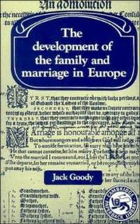 The Development of the Family and Marriage in Europe (Past and Present Publications)