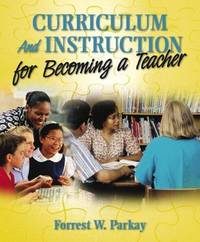 Curriculum and Instruction for Becoming a Teacher