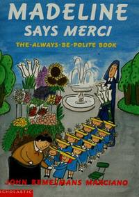 Madeline says merci: The-always-be-polite book