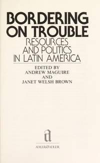 Bordering on Trouble: Resources & Politics in Latin America