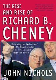 image of The Rise and Rise of Richard B. Cheney