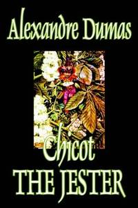 Chicot the Jester by Alexandre Dumas - Paperback - 2004-03-01 - from Ergodebooks and Biblio.com