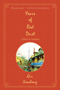 YEARS OF RED DUST : STORIES OF SHANGHAI