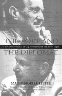 The Poet and the Diplomat: The Correspondence of Dag Hammarskjold and  Alexis Leger