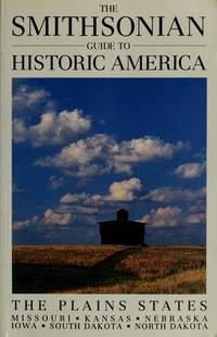 Smithsonian Guide to Historic America: The Plains States (Smithsonian Guide to Historic America Series)