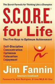 S.C.O.R.E. for Life (R): The Secret Formula for Thinking Like a Champion by Jim Fannin - Hardcover - 2006-01-01 - from Ergodebooks (SKU: SONG0060823259)
