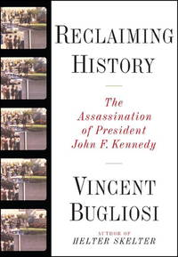 image of Reclaiming History: The Assassination of President John F. Kennedy