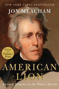 AMERICAN LION : Andrew Jackson in the White House ( signed & dated )