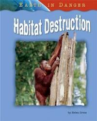 Habitat Destruction (Earth in Danger)
