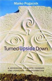 TURNED UPSIDE DOWN: Learning To Live With The Coming Earth Changes