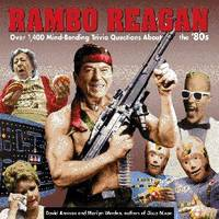 Rambo Reagan: Over 1,400 Mind-Bending Trivia Questions About the '80s