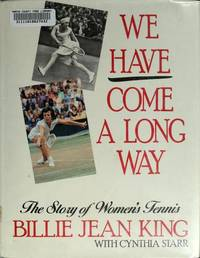 We Have Come a Long Way:  The Story of Women's Tennis