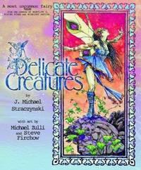 Delicate Creatures [Hardcover] J. Michael Straczynski and Michael Zulli
