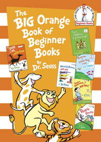 The Big Orange Book of Beginner Books (Beginner Books(R)) by  Dr Seuss - Hardcover - from Mega Buzz Inc and Biblio.com
