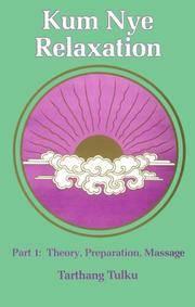Kum Nye Relaxation Part 1: Theory, Preparation, Massage (Nyingma Psychology Series)