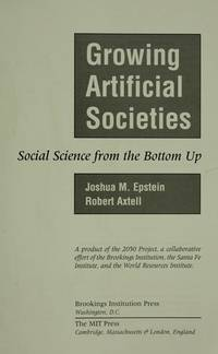 GROWING ARTIFICIAL SOCIETIES : Social Science from the Bottom Up