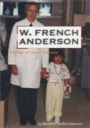 W. French Anderson; Father of Gene Therapy