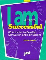 I Am Already Successful: 80 Activities to Develop Motivation and Self-Esteem