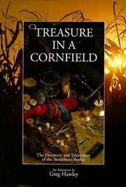 Treasure in a Cornfield; The Discovery and Excavation of the Steamboat Arabia