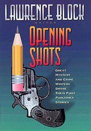 Opening Shots by  Lawrence Block - First Edition - 2000 - from Jonathan Grobe Books (SKU: 190056)
