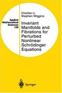 INVARIANT MANIFOLDS AND FIBRATIONS FOR PERTURBED NONLINEAR SCHRODINGER EQUATIONS (APPLIED...