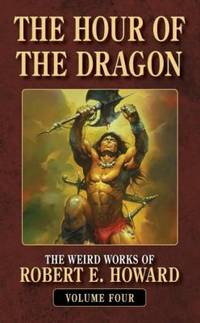 The Hour Of the Dragon -- Edited By Karl Edward Wagner