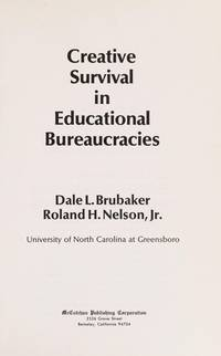 Creative survival in educational bureaucracies