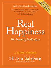 REAL HAPPINESS: Learn The Power Of Meditation--A 28-Day Program (includes audio CD)