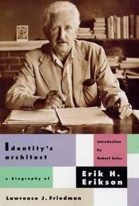 Identity's Architect a Biography of Lawrence J. Friedman