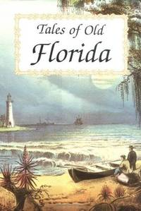 Tales of Old Florida. [hardcover]