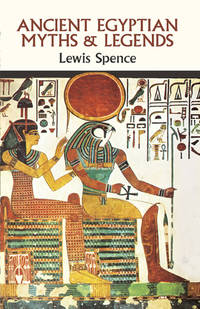 Ancient Egyptian Myths and Legends.