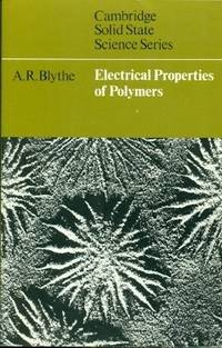Electrical Properties of Polymers (Cambridge Solid State Science Series)