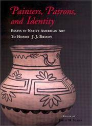 Painters, Patrons, & Identity. Essays in Native American Art to Honor J.J. Brody