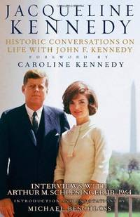 Jacqueline Kennedy: Historic Conversations on Life with John F. Kennedy by  Michael Beschloss Caroline Kennedy - Hardcover - Har/Com - from S. Bernstein & Co.  and Biblio.com