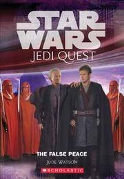 Star Wars Jedi Quest # 9:  The False Peace