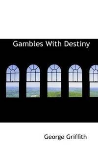 Gambles With Destiny