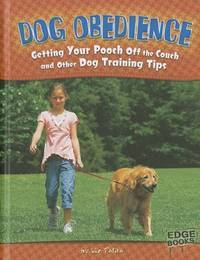 image of Dog Obedience: Getting Your Pooch Off the Couch and Other Dog Training Tips (Dog Ownership)