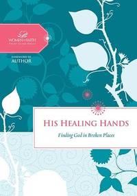 His Healing Hands  Finding God in Broken Places