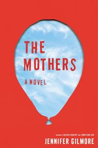 The Mothers - First Edition Advance Uncorrected Proofs - ARC - 2013