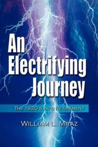 AN ELECTRIFYING JOURNEY : THE 1920'S INTO RETIREMENT