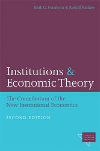 Institutions and Economic Theory: The Contribution of the New Institutional Economics (Economics,...